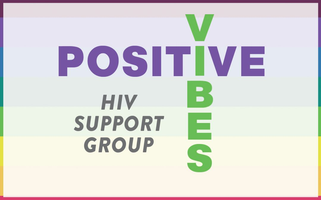 Positive Vibes: HIV Support Group News