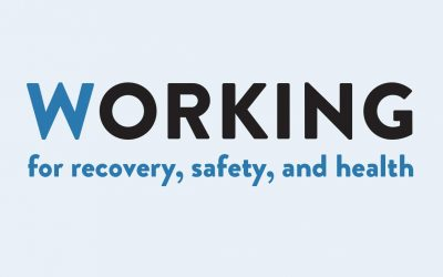 Working for Recovery, Safety, and Health