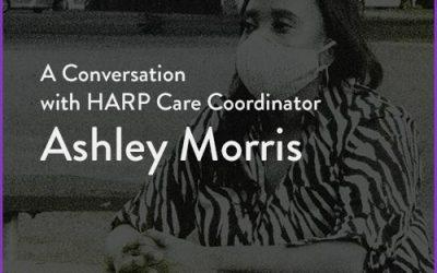 Limelight Volume #3: A conversation with HARP Care Coordinator, Ashley Morris