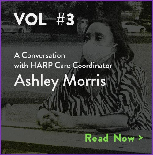 Limelight Volume #3: A conversation with HARP Care Coordinator, Ashley Morris